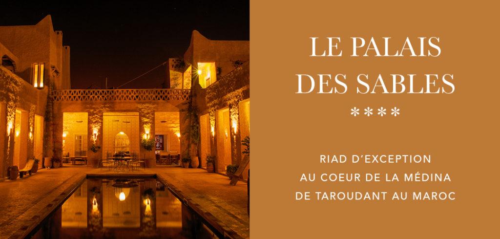 La Palais des Sables, riad d'exception au coeur de la Médina de Taroudant au Maroc